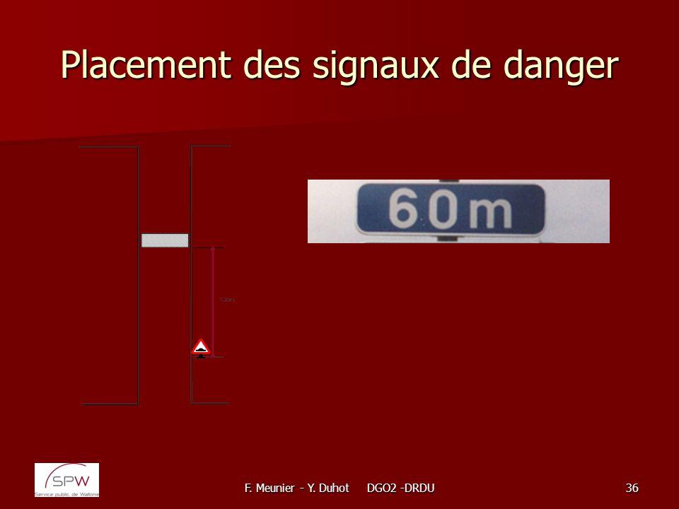 F. Meunier - Y. Duhot DGO2 -DRDU36 Placement des signaux de danger