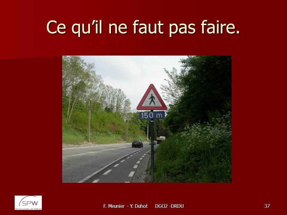 F. Meunier - Y. Duhot DGO2 -DRDU37 Ce quil ne faut pas faire.