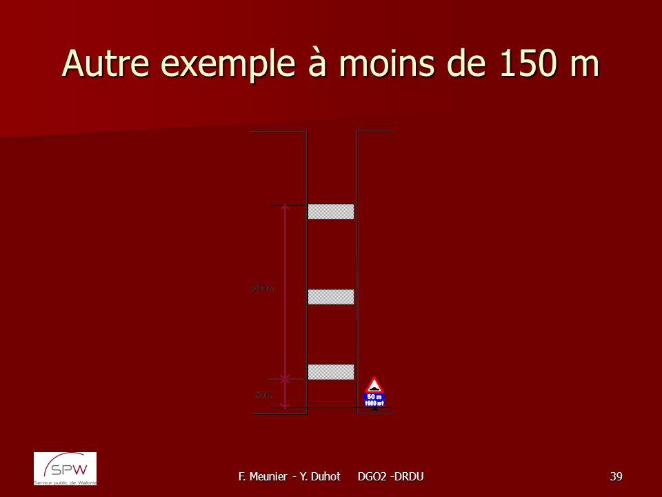 F. Meunier - Y. Duhot DGO2 -DRDU39 Autre exemple à moins de 150 m