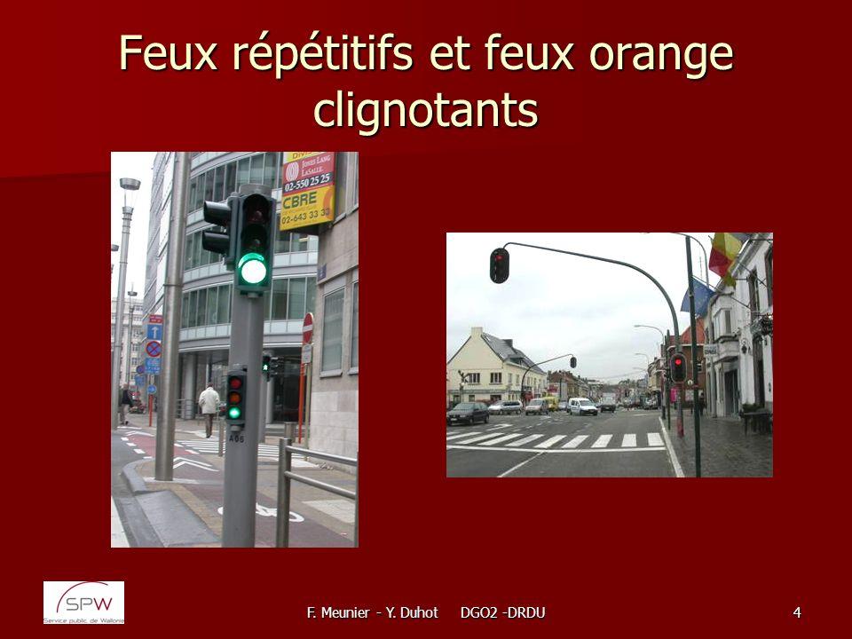 F. Meunier - Y. Duhot DGO2 -DRDU4 Feux répétitifs et feux orange clignotants