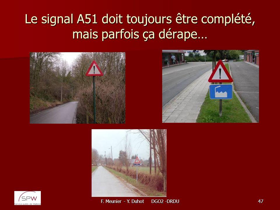 F. Meunier - Y. Duhot DGO2 -DRDU47 Le signal A51 doit toujours être complété, mais parfois ça dérape…
