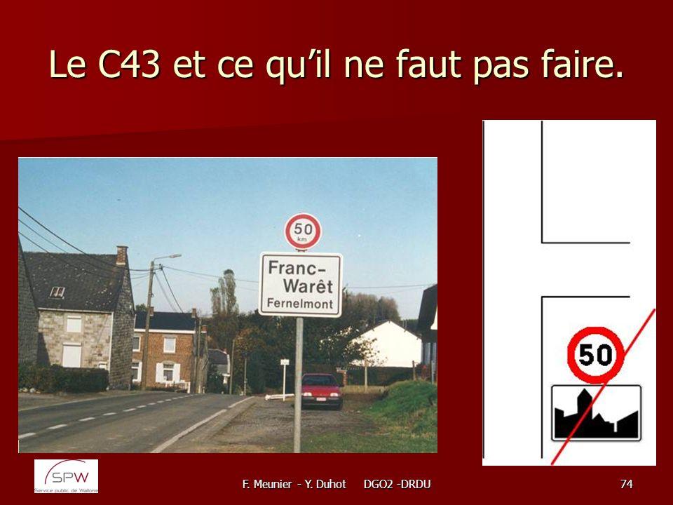 F. Meunier - Y. Duhot DGO2 -DRDU74 Le C43 et ce quil ne faut pas faire.