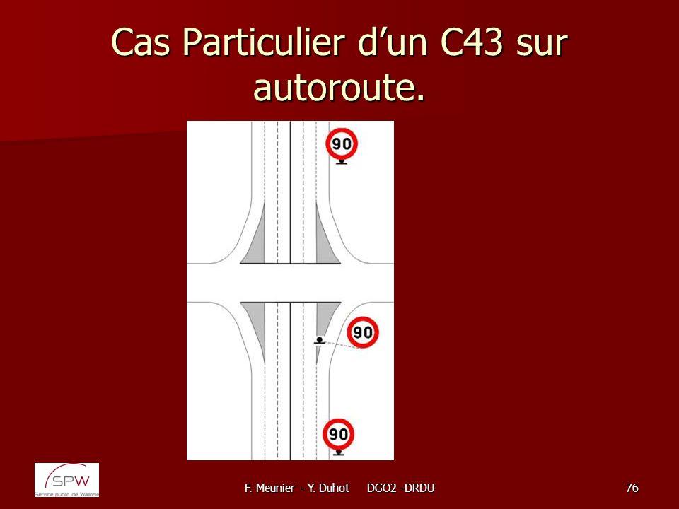 F. Meunier - Y. Duhot DGO2 -DRDU76 Cas Particulier dun C43 sur autoroute.