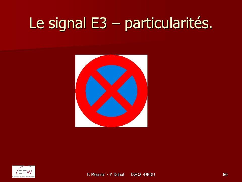 F. Meunier - Y. Duhot DGO2 -DRDU80 Le signal E3 – particularités.