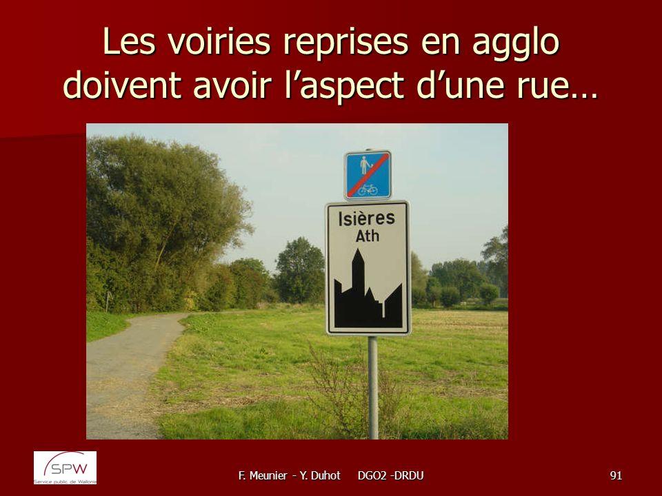 F. Meunier - Y. Duhot DGO2 -DRDU91 Les voiries reprises en agglo doivent avoir laspect dune rue…