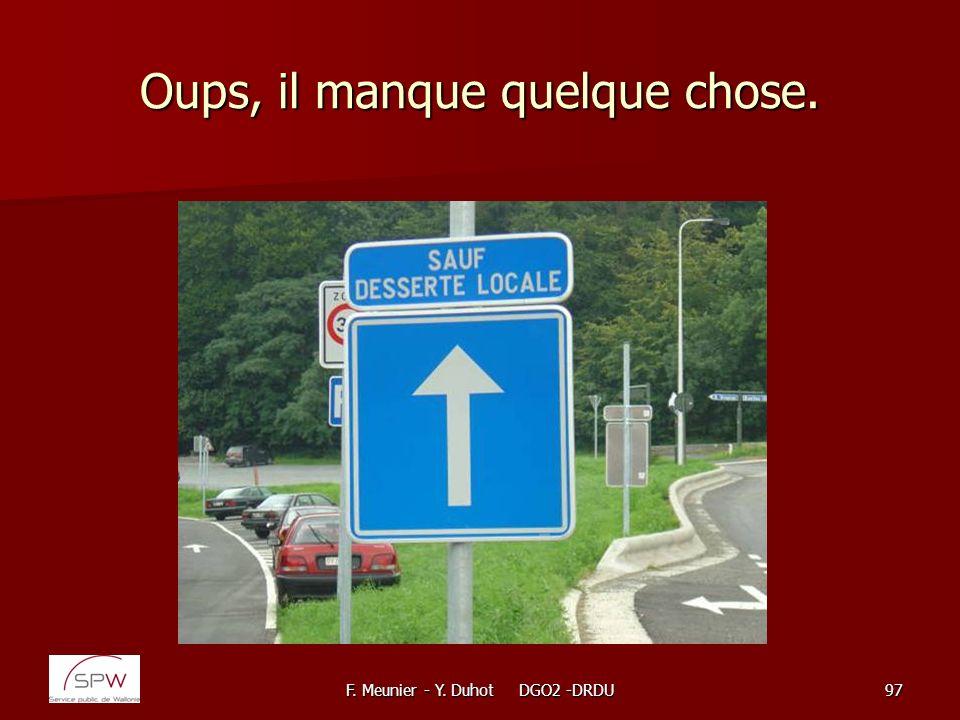 F. Meunier - Y. Duhot DGO2 -DRDU97 Oups, il manque quelque chose.