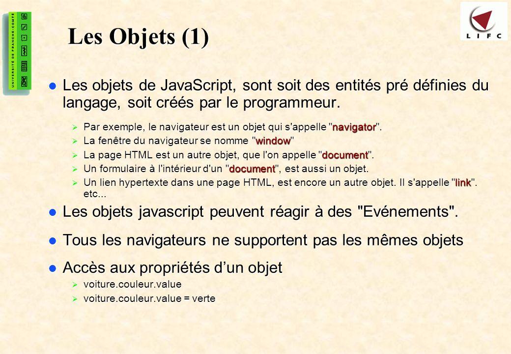 20 Les Objets (1) Les objets de JavaScript, sont soit des entités pré définies du langage, soit créés par le programmeur. Les objets de JavaScript, so