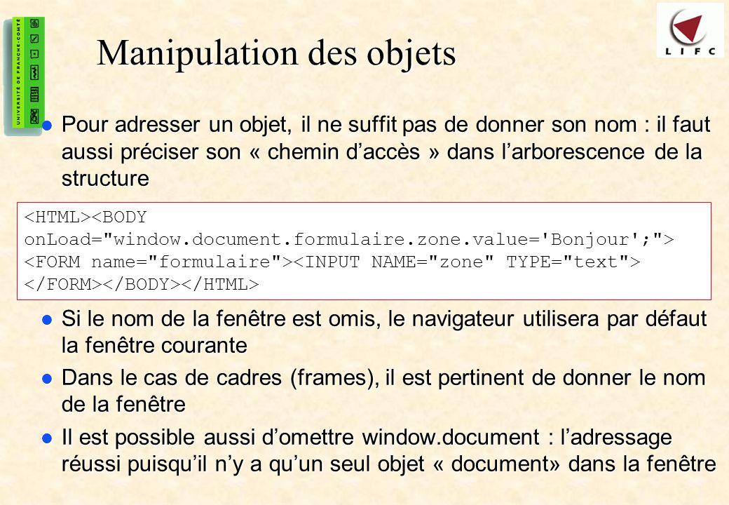 43 Manipulation des objets Pour adresser un objet, il ne suffit pas de donner son nom : il faut aussi préciser son « chemin daccès » dans larborescenc