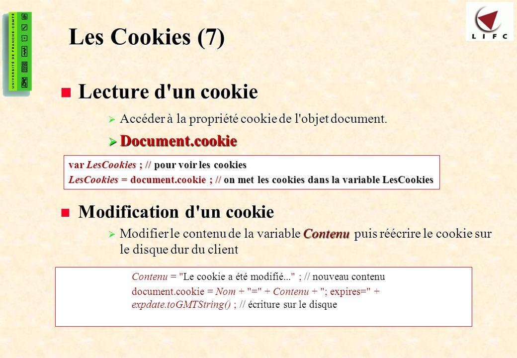 50 Les Cookies (7) Lecture d'un cookie Lecture d'un cookie Accéder à la propriété cookie de l'objet document. Accéder à la propriété cookie de l'objet