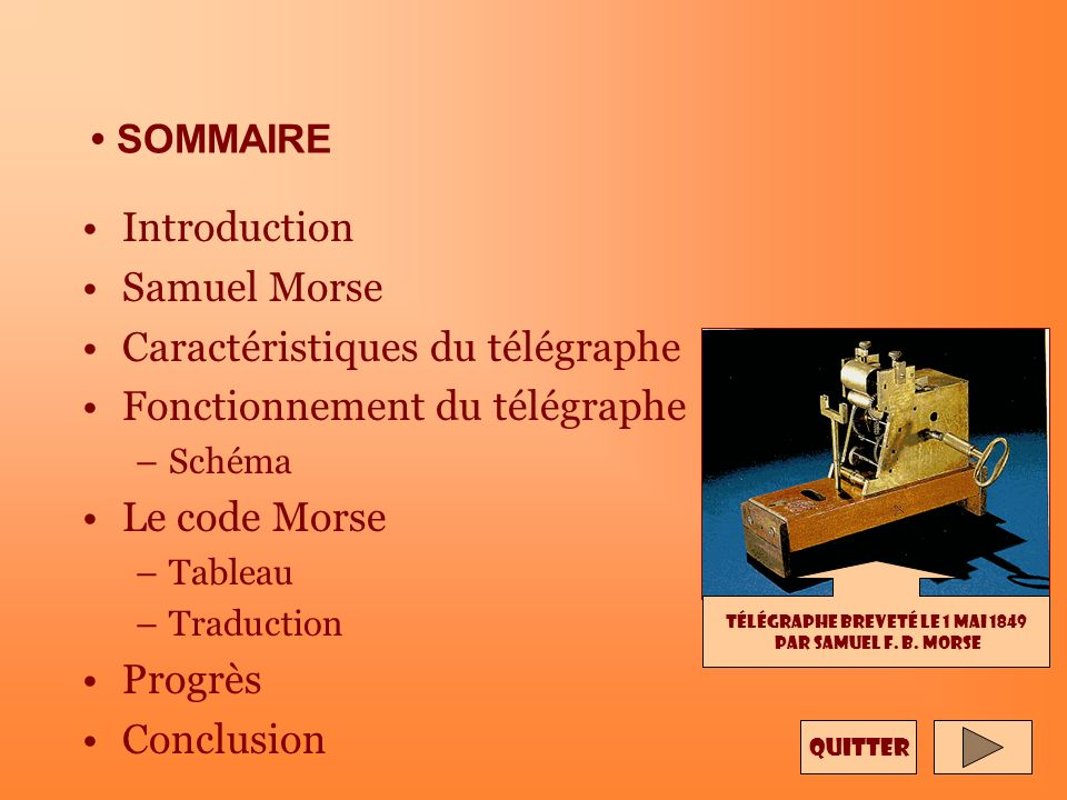 SOMMAIRE Télégraphe breveté le 1 mai 1849 par Samuel F.