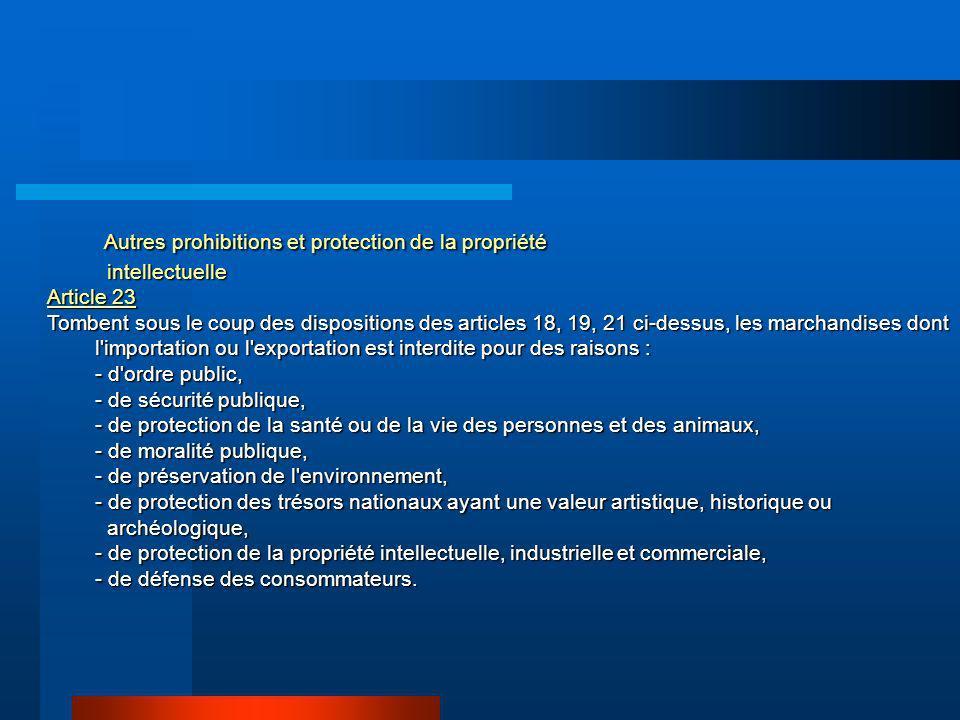 Autres prohibitions et protection de la propriété Autres prohibitions et protection de la propriété intellectuelle intellectuelle Article 23 Tombent s