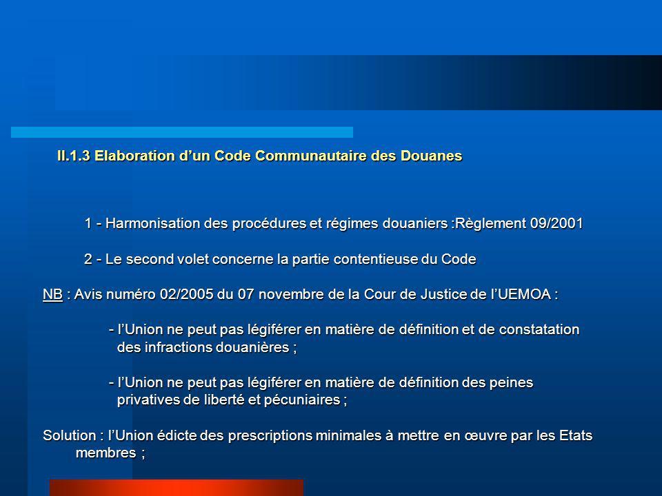 1 - Harmonisation des procédures et régimes douaniers :Règlement 09/2001 1 - Harmonisation des procédures et régimes douaniers :Règlement 09/2001 2 -