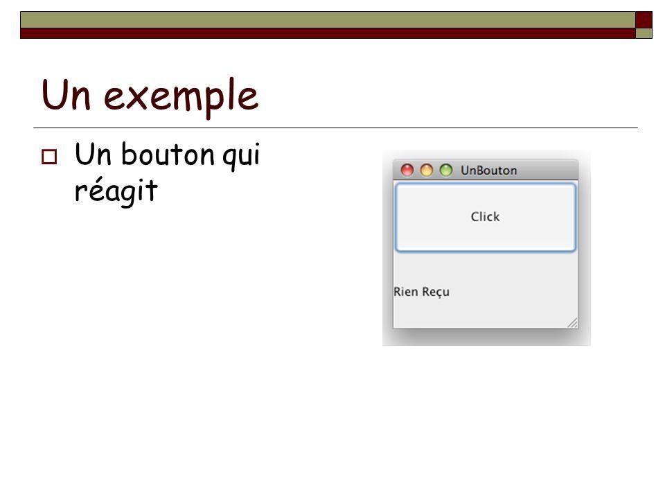 Le code: Un JButton Un JLabel Implementer ActionListener actionPerfomed définit ce qui se passe quand le bouton est cliqué Placer le bouton et le label