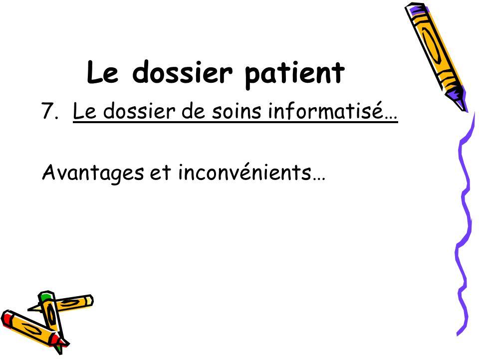 Le dossier patient 7.Le dossier de soins informatisé… Avantages et inconvénients…
