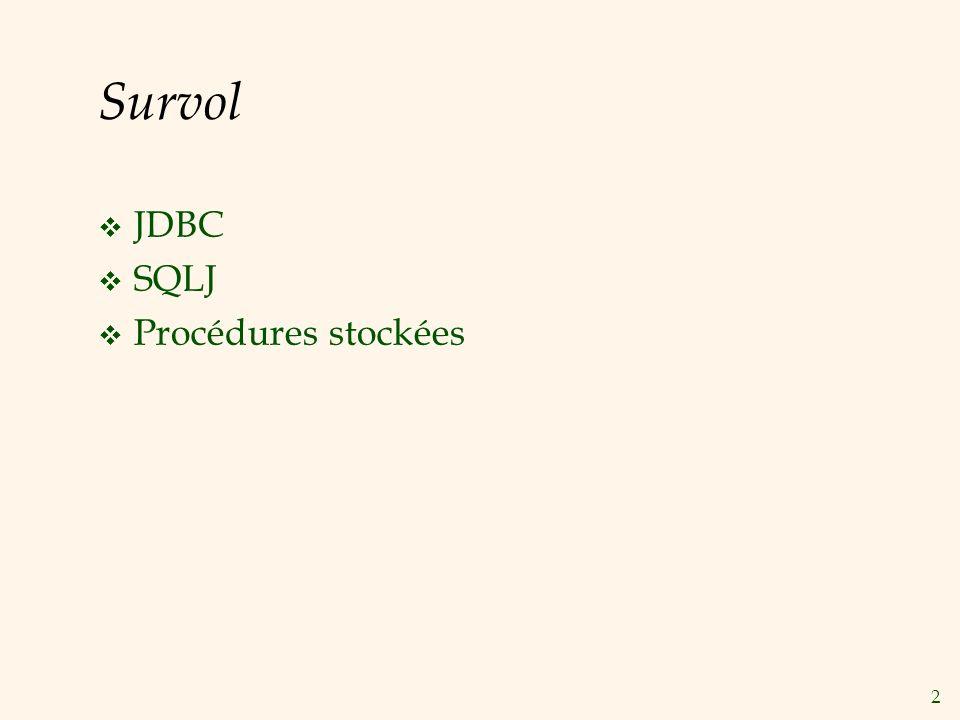 13 Exécution des Procédures Stockées EXEC SQL BEGIN DECLARE SECTION Int sid; Int rating; EXEC SQL END DECLARE SECTION // Exécution de la procédure stockée EXEC CALL IncreaseRating(:sid,:rating);