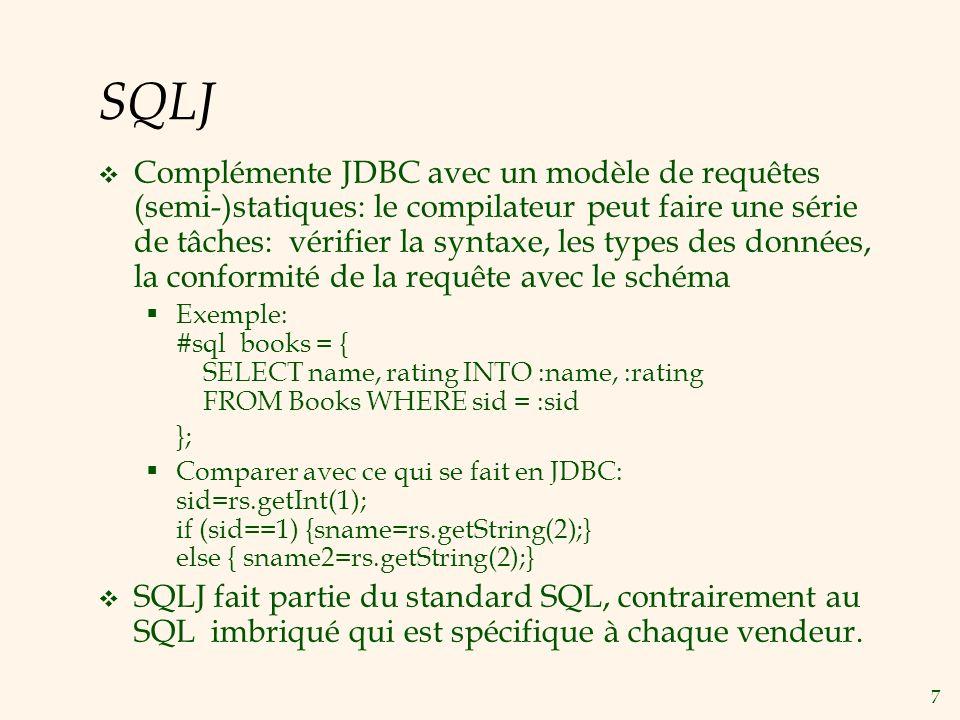 18 Résumé Le SQL imbriqué permet lexécution de requêtes paramétriques et statiques au sein dun langage hôte Le SQL dynamique permet lexécution de requêtes ad-hoc au sein dun langage hôte Le mécanisme de curseur permet de puiser un tuple à la fois et de résoudre l impedance mismatch entre la langage hôte et SQL Des APIs tels que JDBC introduisent un niveau dabstraction entre lapplication et le SGBD