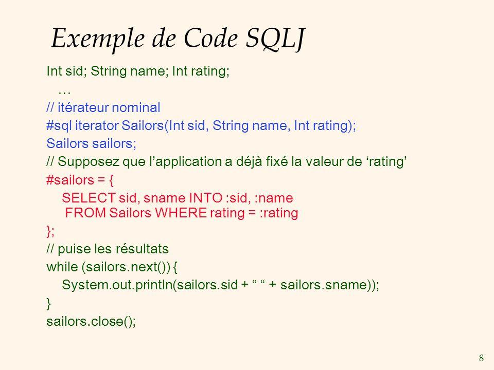 9 Iterateurs SQLJ Deux type ditérateurs (curseurs): Itérateur nominal Mentionne le nom de la variable ainsi que son type et permet de puiser les valeurs des colonnes par les noms.