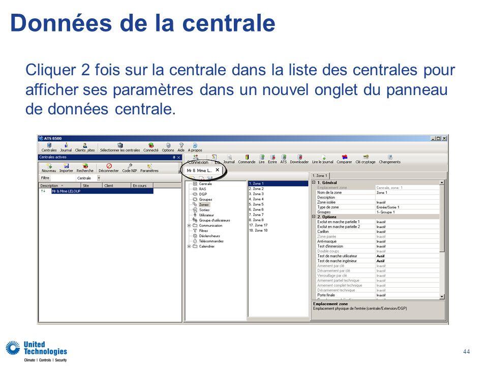 44 Données de la centrale Cliquer 2 fois sur la centrale dans la liste des centrales pour afficher ses paramètres dans un nouvel onglet du panneau de données centrale.