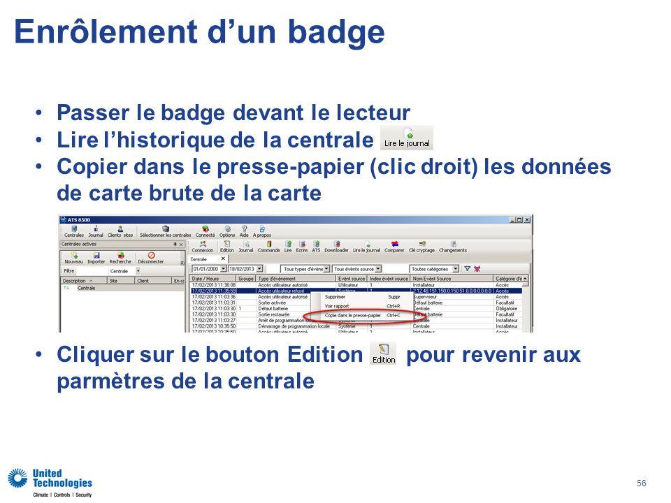 56 Enrôlement dun badge Passer le badge devant le lecteur Lire lhistorique de la centrale Copier dans le presse-papier (clic droit) les données de car