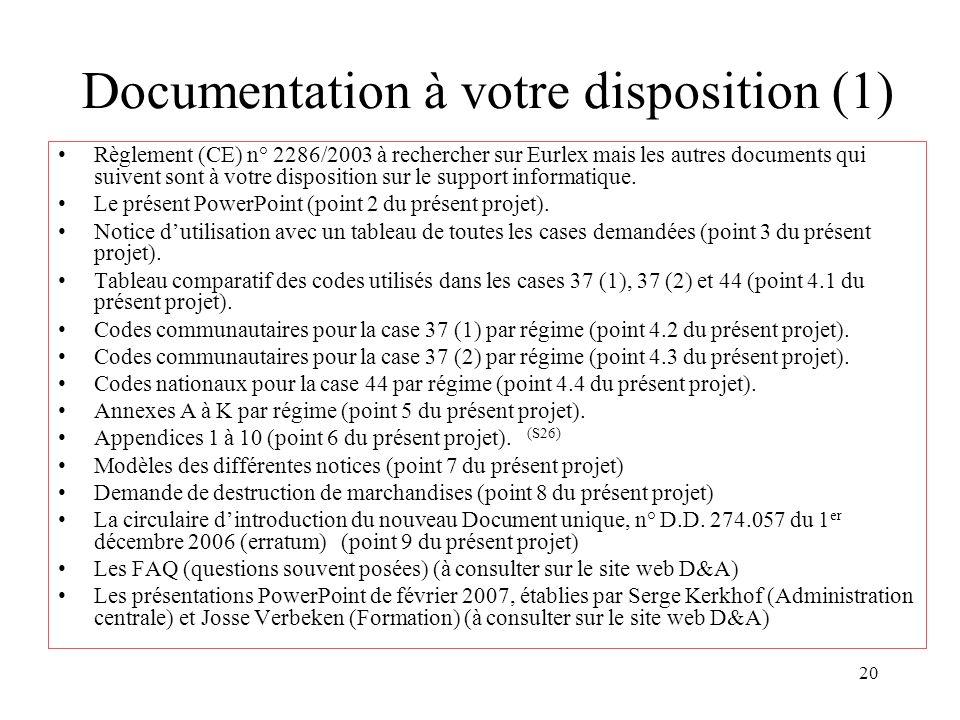 20 Documentation à votre disposition (1) Règlement (CE) n° 2286/2003 à rechercher sur Eurlex mais les autres documents qui suivent sont à votre dispos