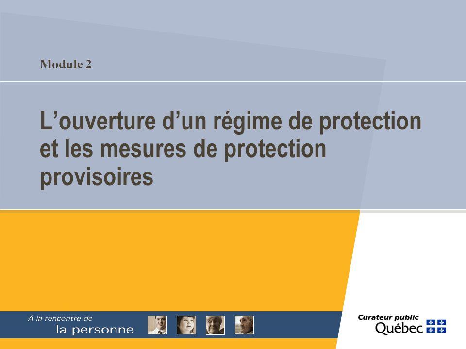 Module 2 Louverture dun régime de protection et les mesures de protection provisoires
