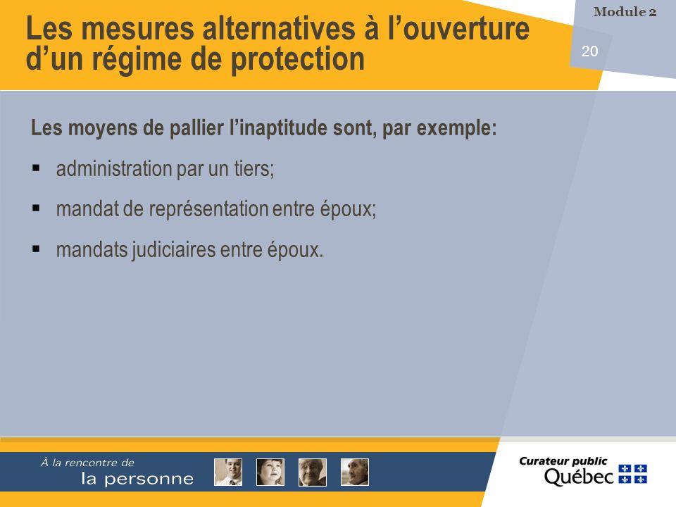 20 Les mesures alternatives à louverture dun régime de protection Les moyens de pallier linaptitude sont, par exemple: administration par un tiers; ma