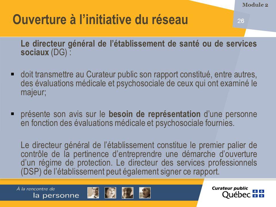 26 Le directeur général de létablissement de santé ou de services sociaux (DG) : doit transmettre au Curateur public son rapport constitué, entre autr