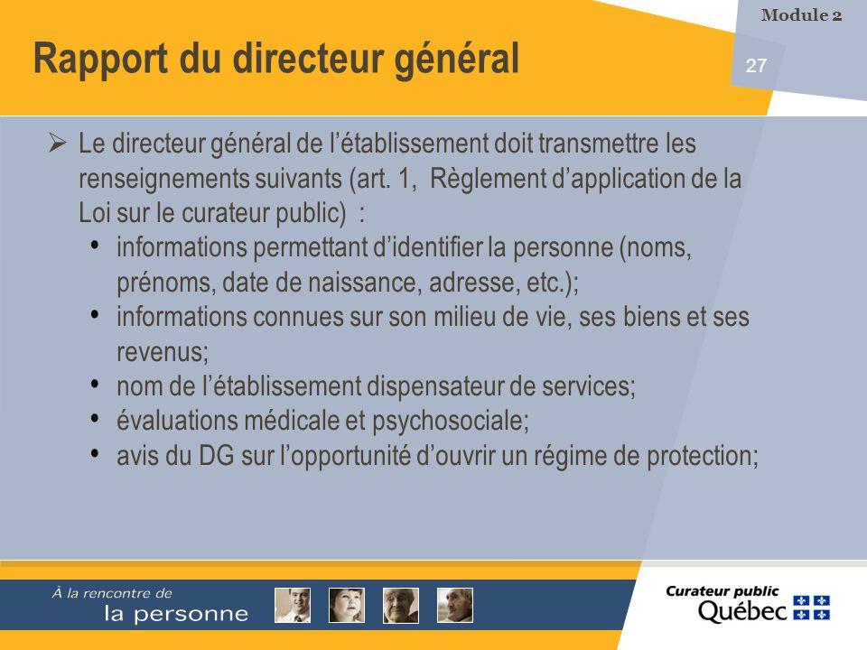 27 Le directeur général de létablissement doit transmettre les renseignements suivants (art. 1, Règlement dapplication de la Loi sur le curateur publi