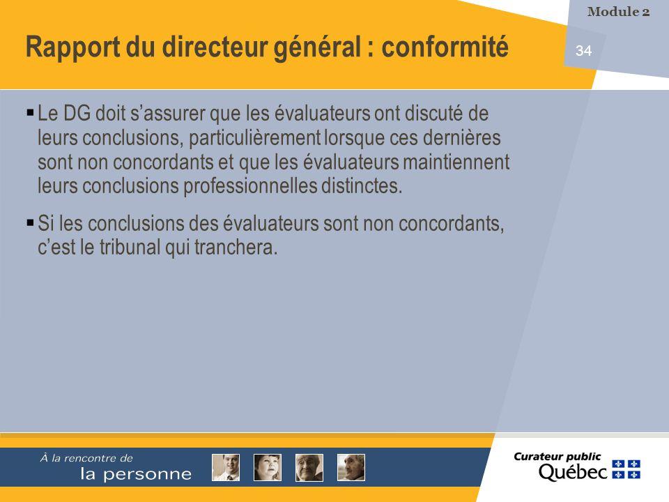 34 Le DG doit sassurer que les évaluateurs ont discuté de leurs conclusions, particulièrement lorsque ces dernières sont non concordants et que les évaluateurs maintiennent leurs conclusions professionnelles distinctes.