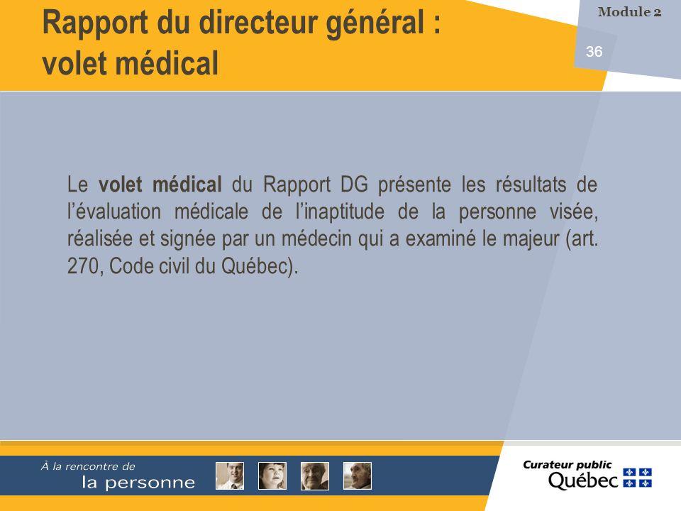 36 Rapport du directeur général : volet médical Le volet médical du Rapport DG présente les résultats de lévaluation médicale de linaptitude de la per