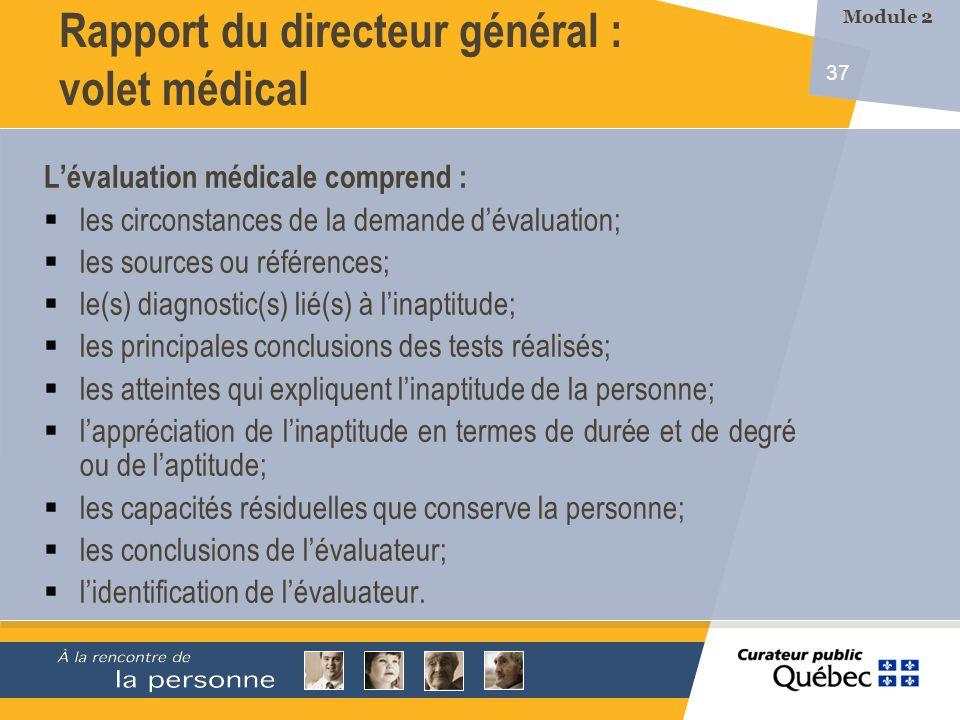 37 Lévaluation médicale comprend : les circonstances de la demande dévaluation; les sources ou références; le(s) diagnostic(s) lié(s) à linaptitude; l