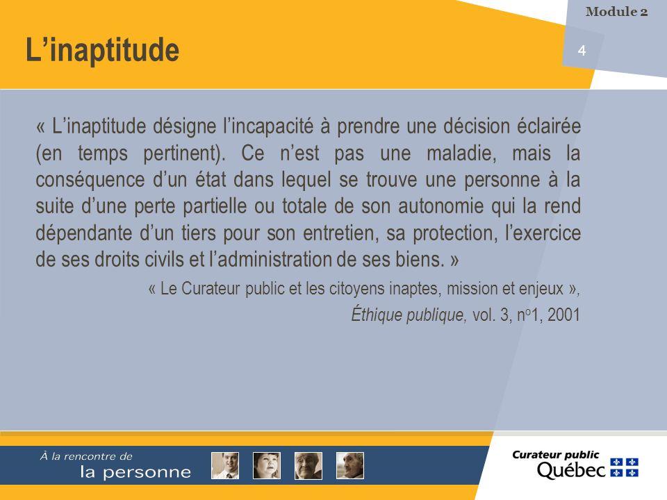 4 Linaptitude « Linaptitude désigne lincapacité à prendre une décision éclairée (en temps pertinent). Ce nest pas une maladie, mais la conséquence dun