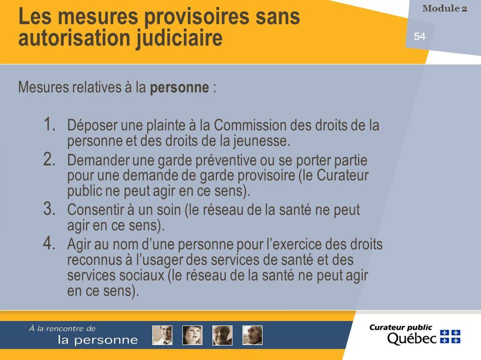 54 Mesures relatives à la personne : 1. Déposer une plainte à la Commission des droits de la personne et des droits de la jeunesse. 2. Demander une ga
