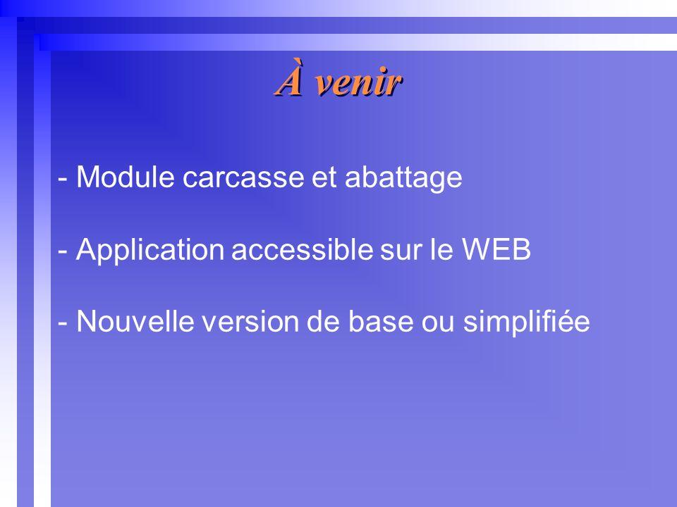 À venir - Module carcasse et abattage - Application accessible sur le WEB - Nouvelle version de base ou simplifiée
