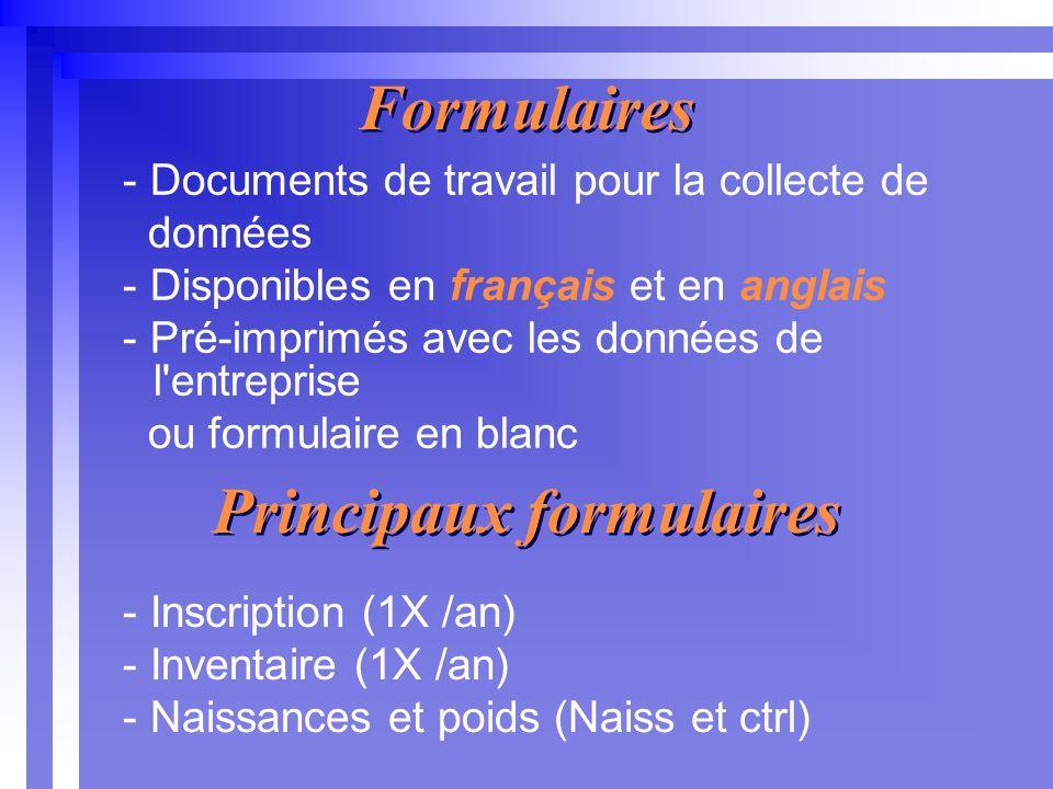 Au niveau des formulaires - Poids en livre ou en kilogramme - Une seule série de code ( Français et Anglais ) - Respecter les codes - Espace réservé pour les signatures - Suivi individuel des animaux avec un minimum de lignes blanches prévues pour l ajout de sujets en tout temps - Sur un total de 8 formulaires, seulement 3 sont obligatoires