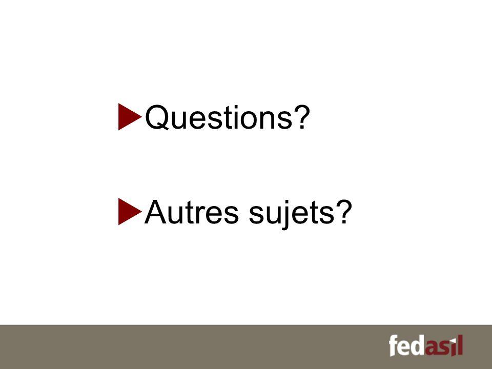 Questions? Autres sujets?
