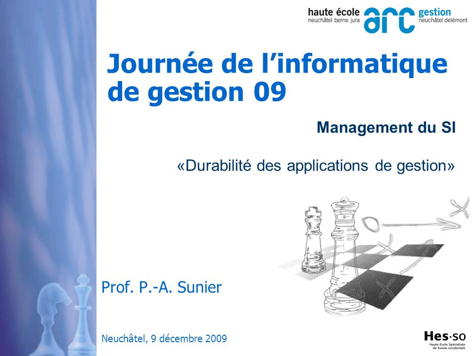 Management du SI «Durabilité des applications de gestion» Journée de linformatique de gestion 09 Prof.