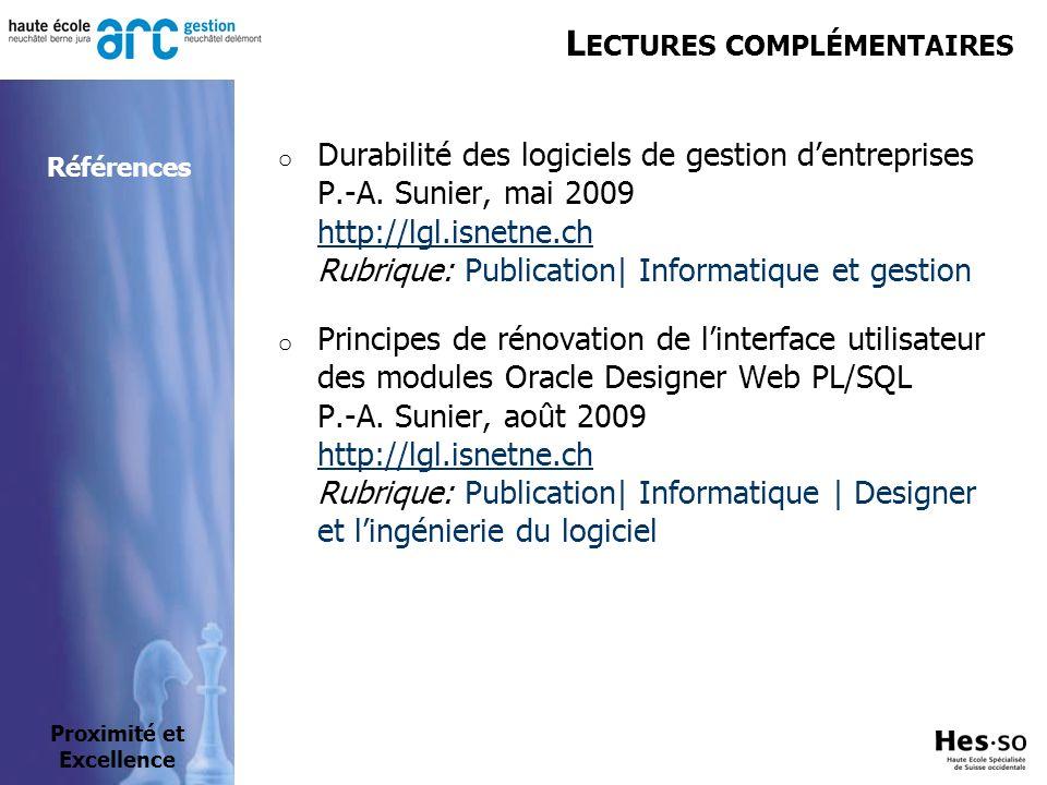 L ECTURES COMPLÉMENTAIRES Proximité et Excellence Références o Durabilité des logiciels de gestion dentreprises P.-A. Sunier, mai 2009 http://lgl.isne