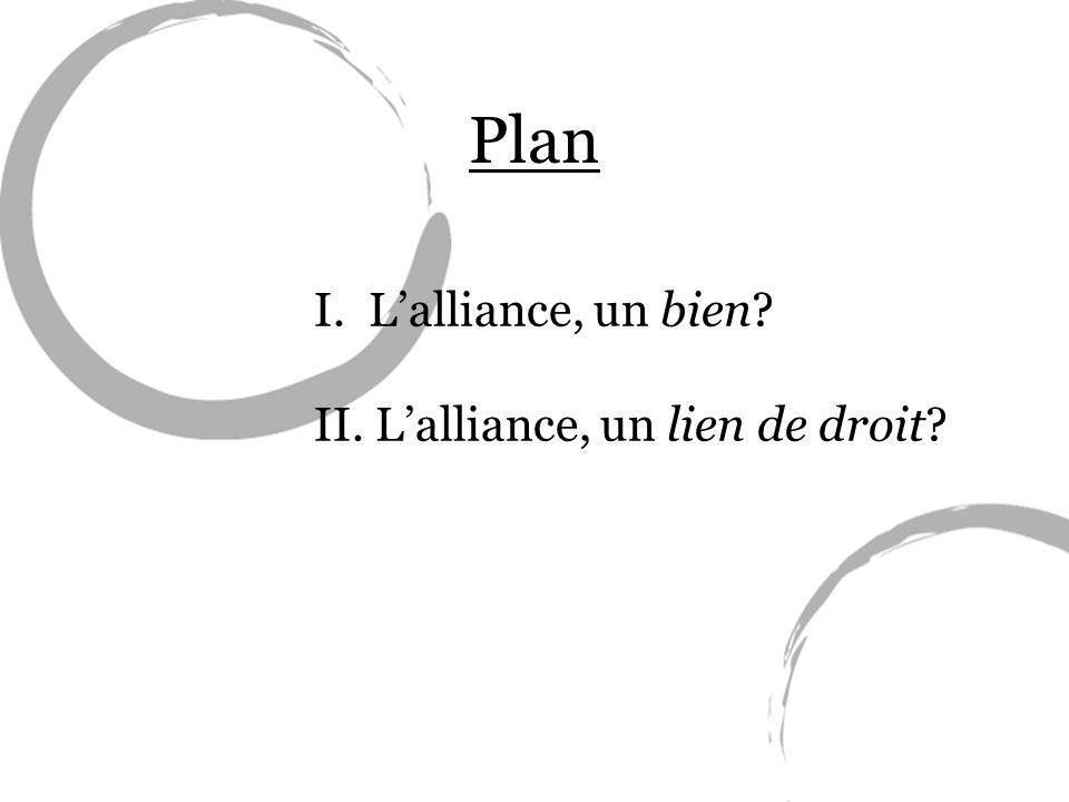 Plan I. Lalliance, un bien? II. Lalliance, un lien de droit?