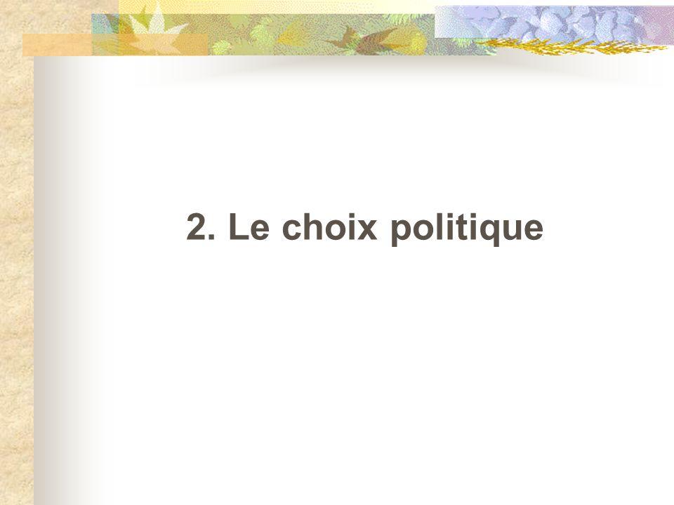 2. Le choix politique