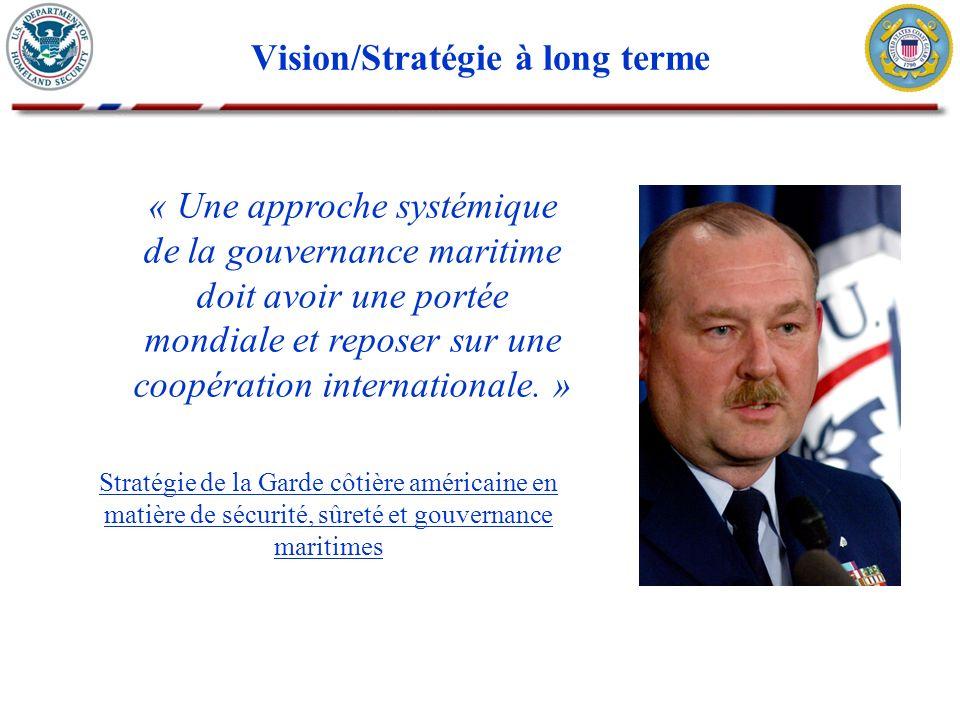 Vision/Stratégie à long terme « Une approche systémique de la gouvernance maritime doit avoir une portée mondiale et reposer sur une coopération internationale.