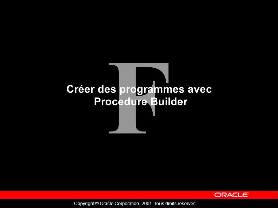 F Copyright © Oracle Corporation, 2001. Tous droits réservés.