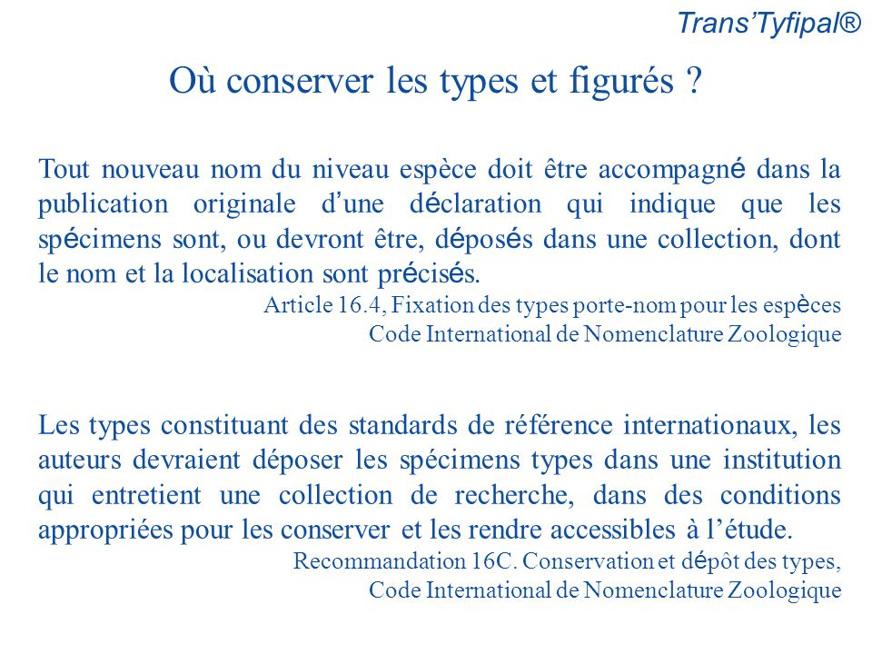 TransTyfipal® Tout nouveau nom du niveau espèce doit être accompagn é dans la publication originale d une d é claration qui indique que les sp é cimen