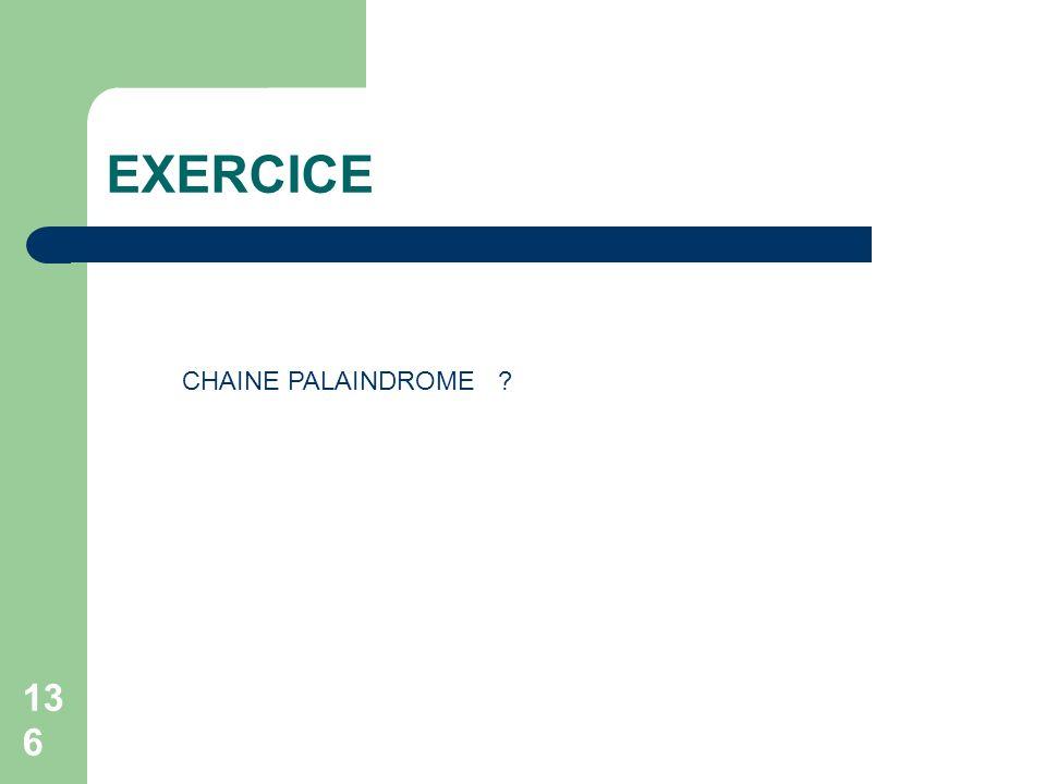EXERCICE 136 CHAINE PALAINDROME ?