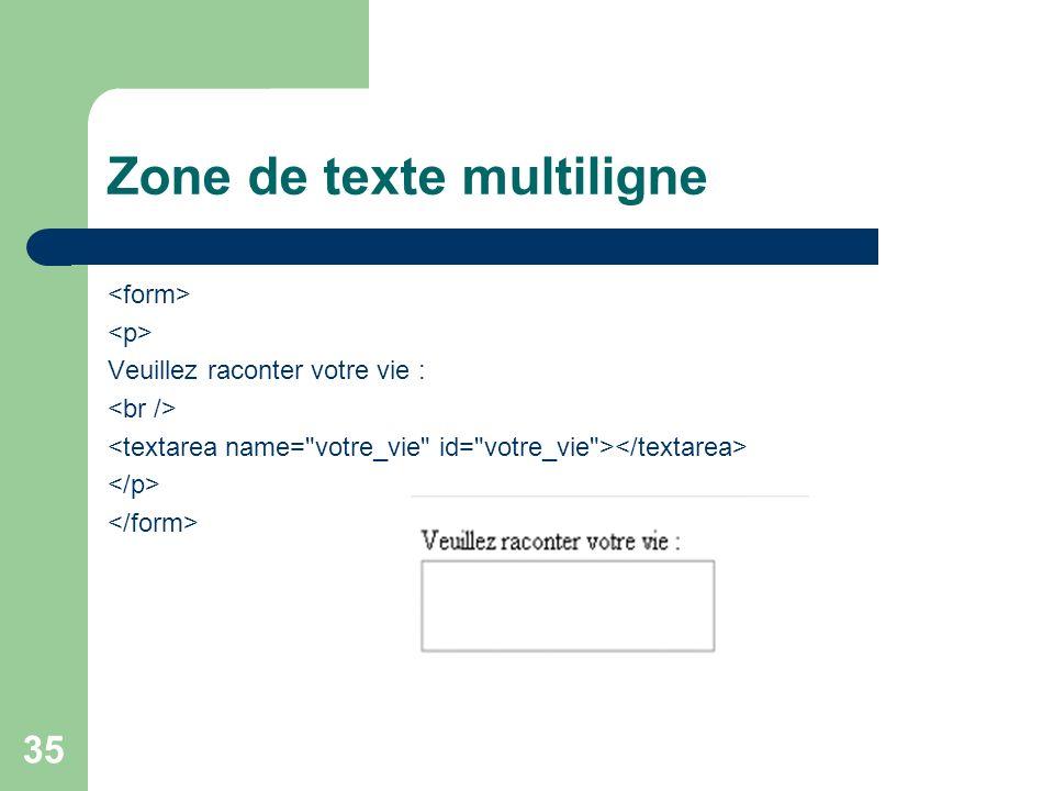 35 Zone de texte multiligne Veuillez raconter votre vie :