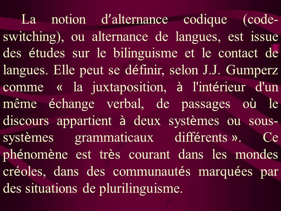 Les sp é cialistes de la question distinguent tois types d alternance codique : Alternance intraphrastique dans laquelle deux langues sont employ é es dans la même phrase..