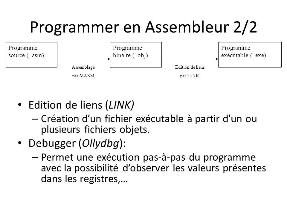 Programmer en Assembleur 2/2 Edition de liens (LINK) – Création dun fichier exécutable à partir d'un ou plusieurs fichiers objets. Debugger (Ollydbg):
