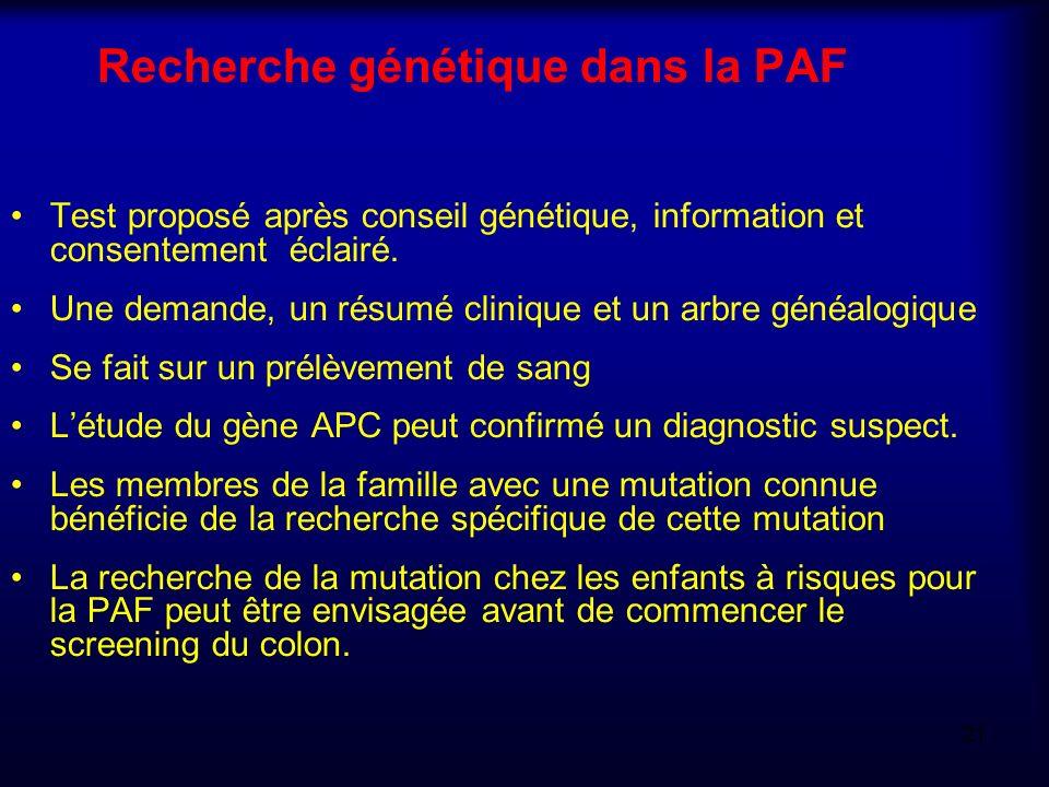Recherche génétique dans la PAF Test proposé après conseil génétique, information et consentement éclairé. Une demande, un résumé clinique et un arbre