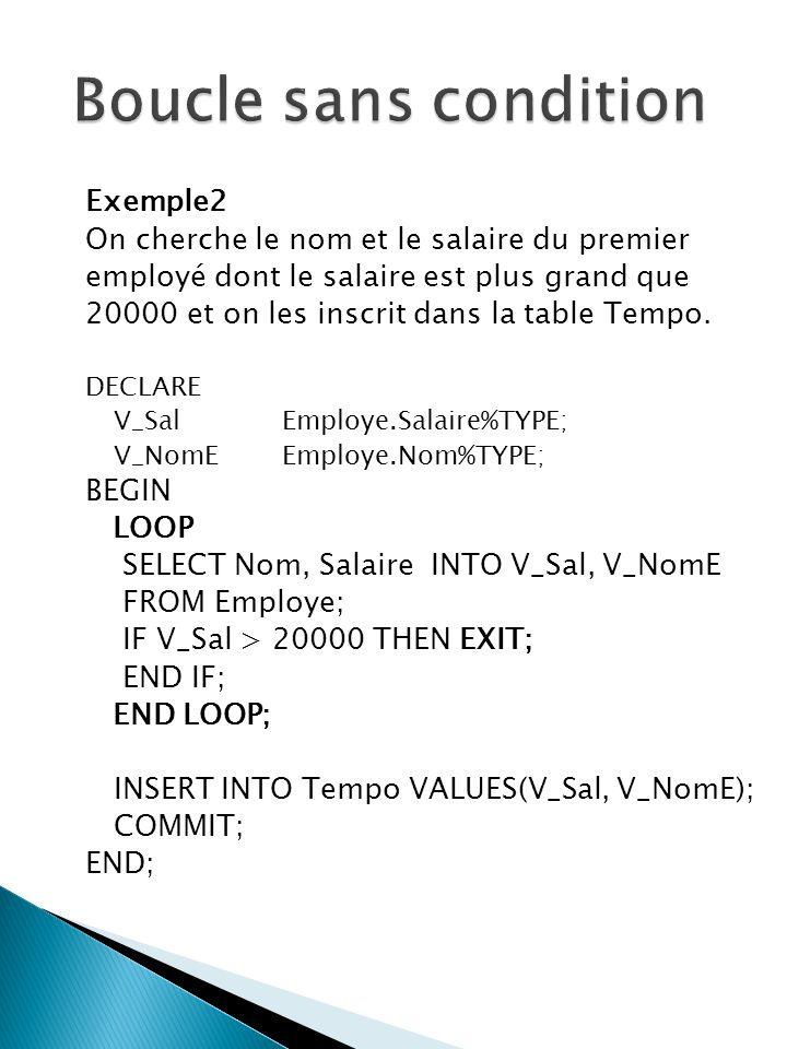 Exemple2 On cherche le nom et le salaire du premier employé dont le salaire est plus grand que 20000 et on les inscrit dans la table Tempo.