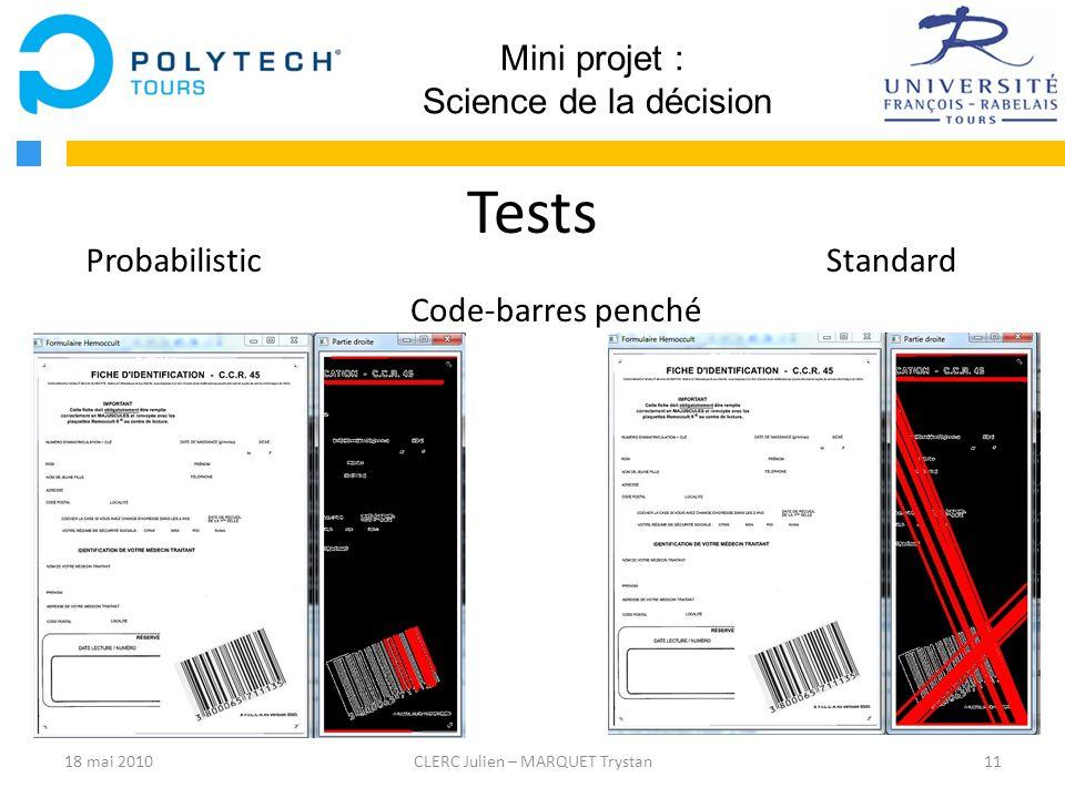11CLERC Julien – MARQUET Trystan Mini projet : Science de la décision Tests ProbabilisticStandard Code-barres penché 18 mai 2010